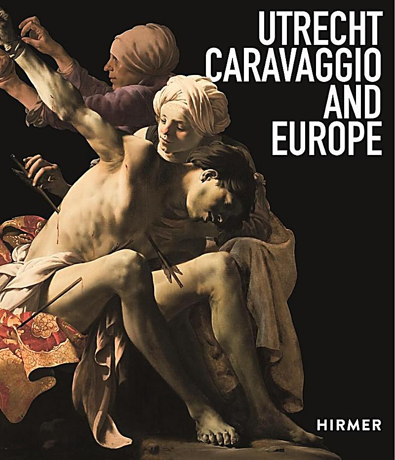 Utrecht, Caravaggio and Europe