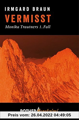Vermisst: Monika Trautners 1. Fall (Rother Bergkrimi)