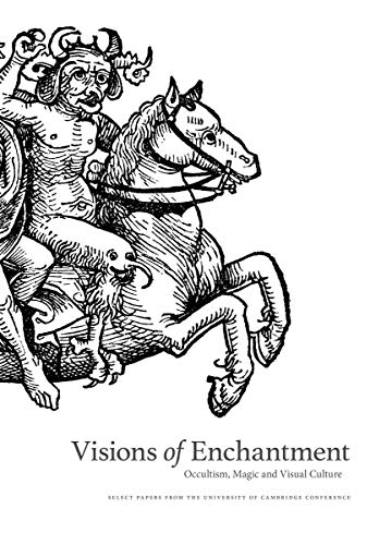 Visions of Enchantment: Occultism, Magic and Visual Culture: Select Papers from the University of Cambridge Conference von FULGUR PR