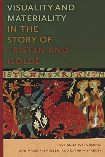 Visuality and Materiality in the Story of Tristan and Isolde von University of Notre Dame Press