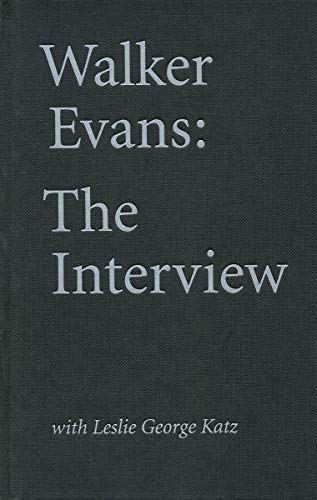 Walker Evans: The Interview: With Leslie George Katz von Eakins Press,N.Y.