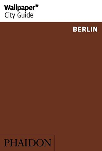 Wallpaper* City Guide Berlin (Wallpaper City Guides)