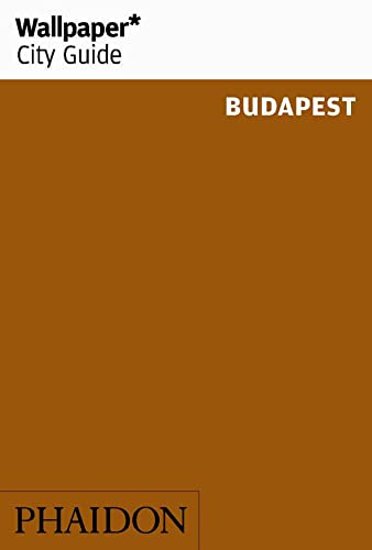 Wallpaper* City Guide Budapest (Wallpaper City Guides) von Phaidon Inc Ltd