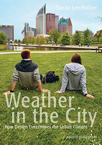 Weather in the city: How design shapes the Urban climate von NAI010 PUBL