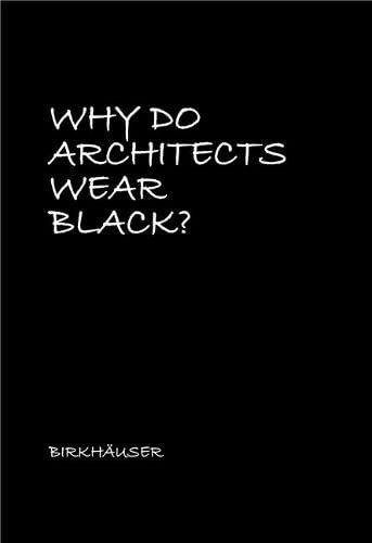 Why Do Architects Wear Black? von Birkhäuser