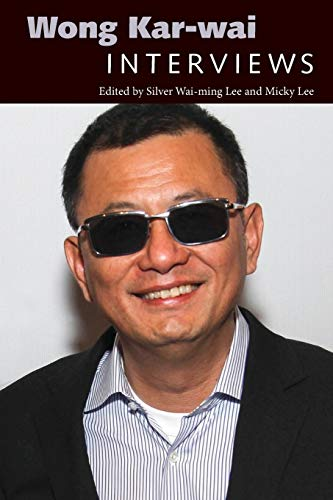 Wong Kar-wai: Interviews (Conversations with Filmmakers Series) von University Press of Mississippi