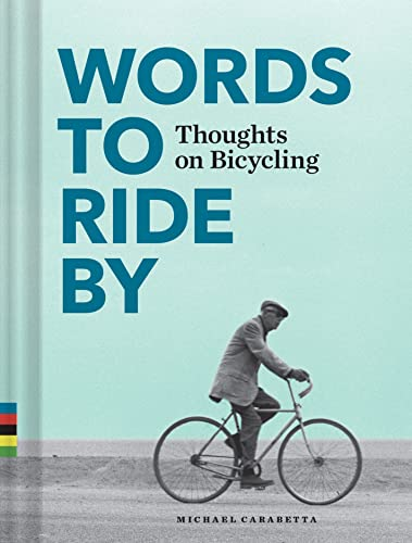 Words to Ride By: Thoughts on Bicycling von Chronicle Books