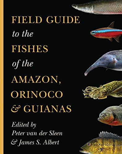 Field Guide to the Fishes of the Amazon, Orinoco, and Guiana (Princeton Field Guides) von University Press Group Ltd